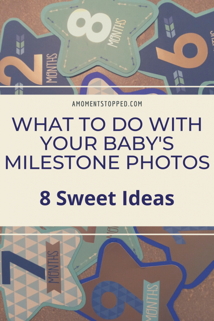 What to Do with your baby's milestone photos - Pin 1