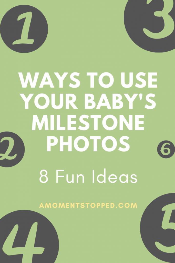 What to Do with your baby's milestone photos - Pin 2